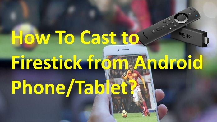 How To Cast to Firestick from Android Phone Tablet