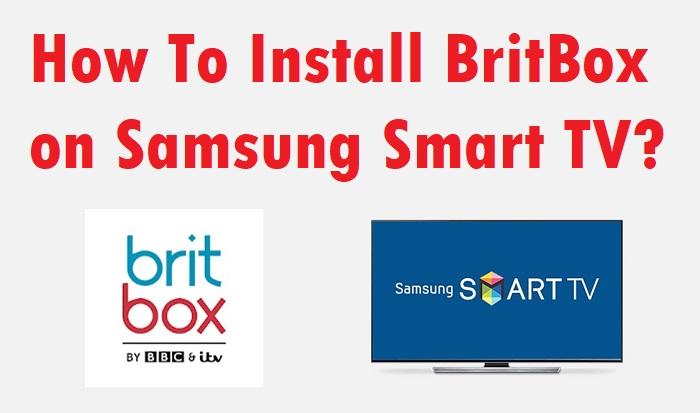 Install BritBox on Samsung Smart TV