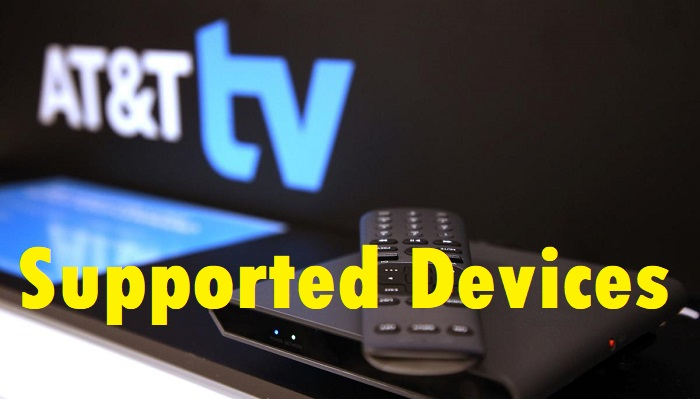 AT&T TV Supported Devices