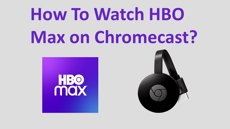HBO Max on Chromecast