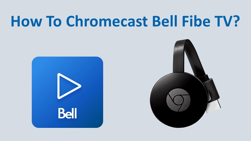 Cast Bell Fibe TV on Chromecast