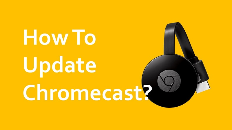 How To Update Chromecast