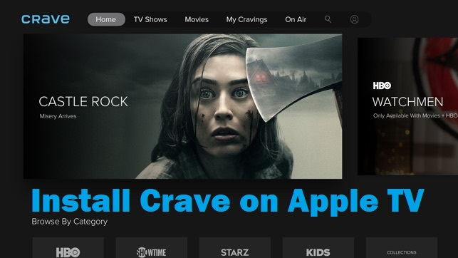 Install & Activate Crave on Apple TV