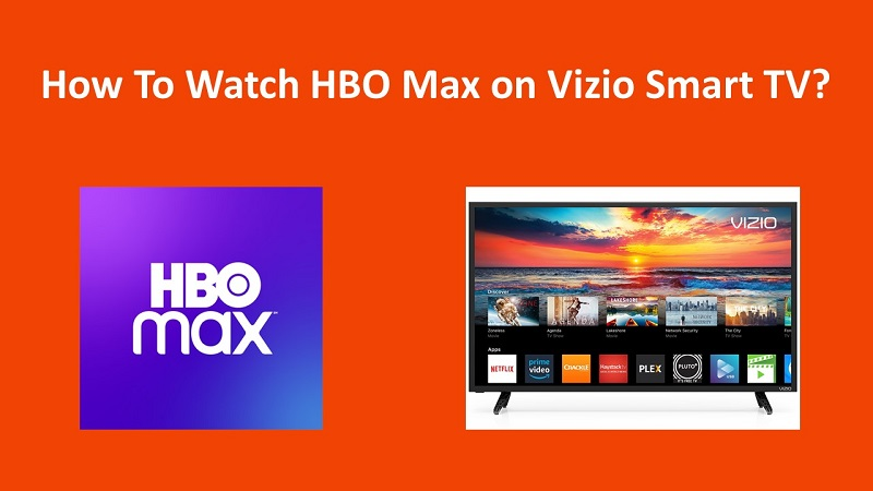 Watch HBO Max on Vizio Smart TV